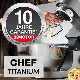 Kenwood Titanium Chef - 10 Jahre Garantie auf den Motor